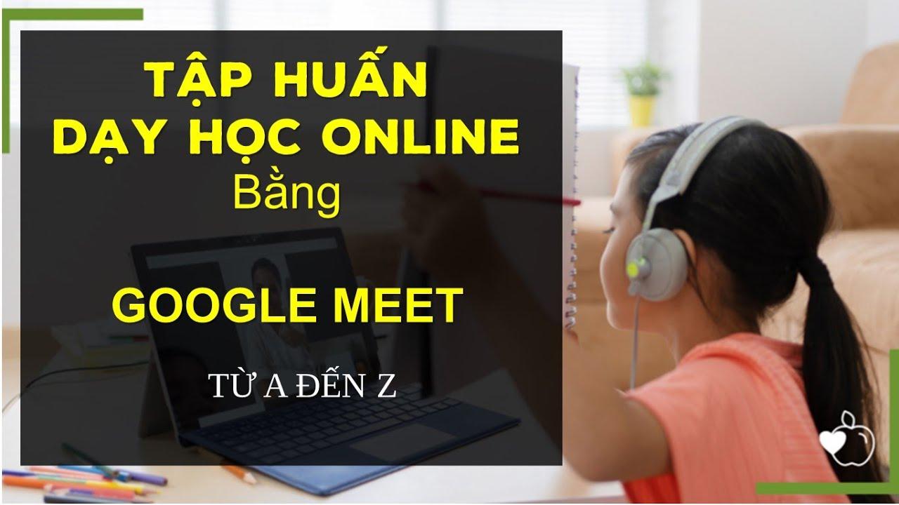 day-truc-tuyen-bang-google-meet.jpg