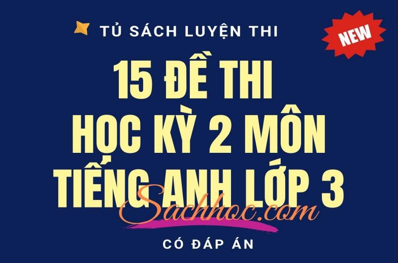 15-de-thi-tieng-anh-3-hoc-ki-2
