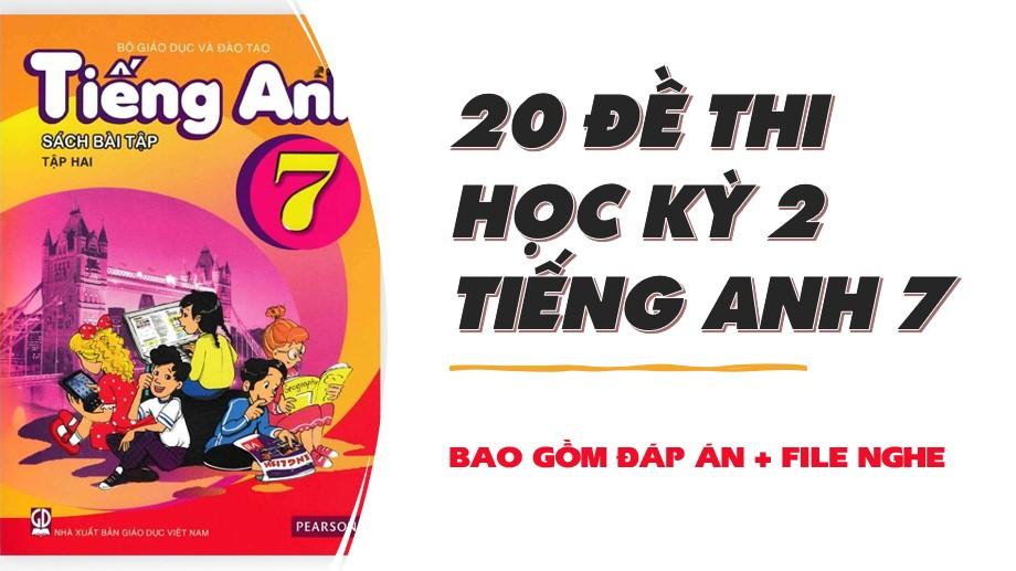20-de-thi-hoc-ky-2-tieng-anh-7